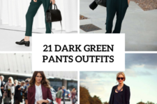 21 Fashionable Outfits With Dark Green Pants For Ladies