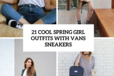 21 cool spring girl outfits with vans sneakers cover