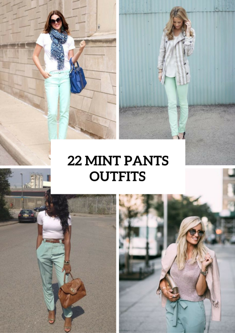 22 Women Outfits With Mint Pants To Repeat