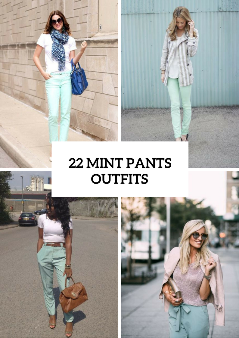 Women Outfits With Mint Pants To Repeat