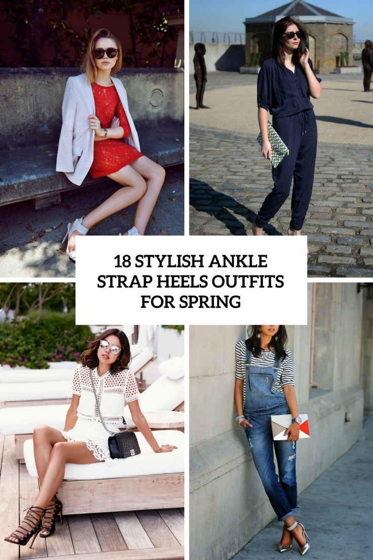 stylish ankle strap heels outfits for spring cover