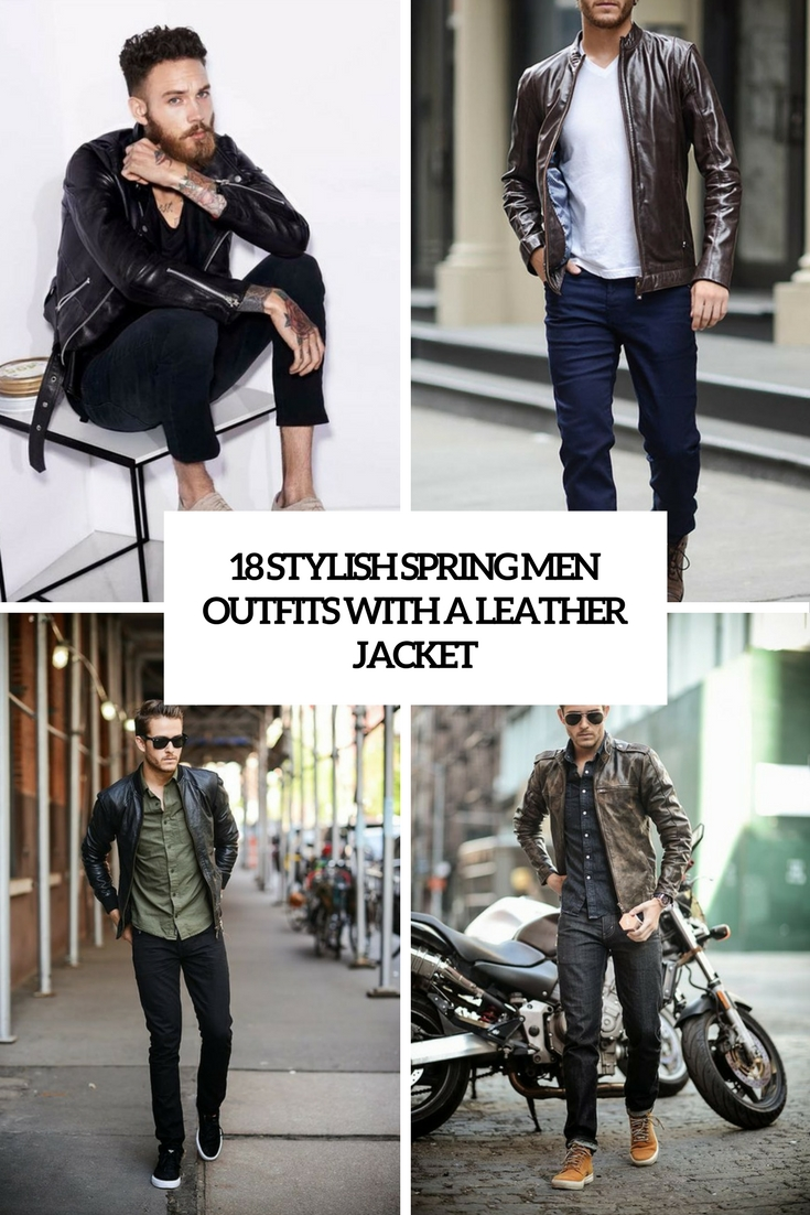 stylish spring men outfits with a leather jacket cover