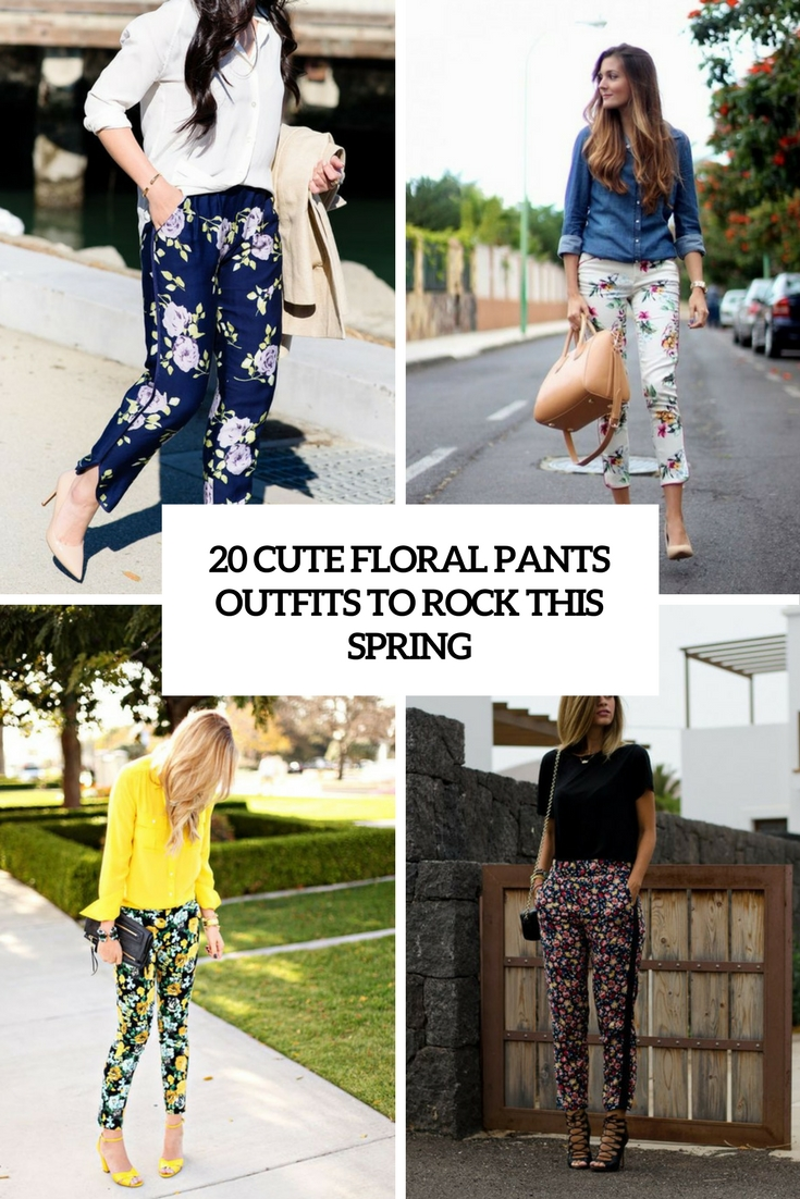 cute floral pants outfits to rock this spring cover