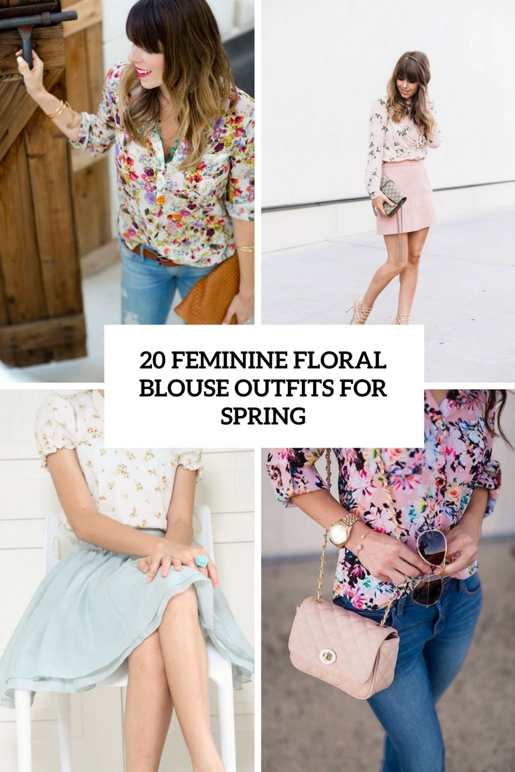 20 Feminine Floral Blouse Outfits For Spring