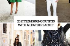 20 stylish spring outfits with a leather jacket cover