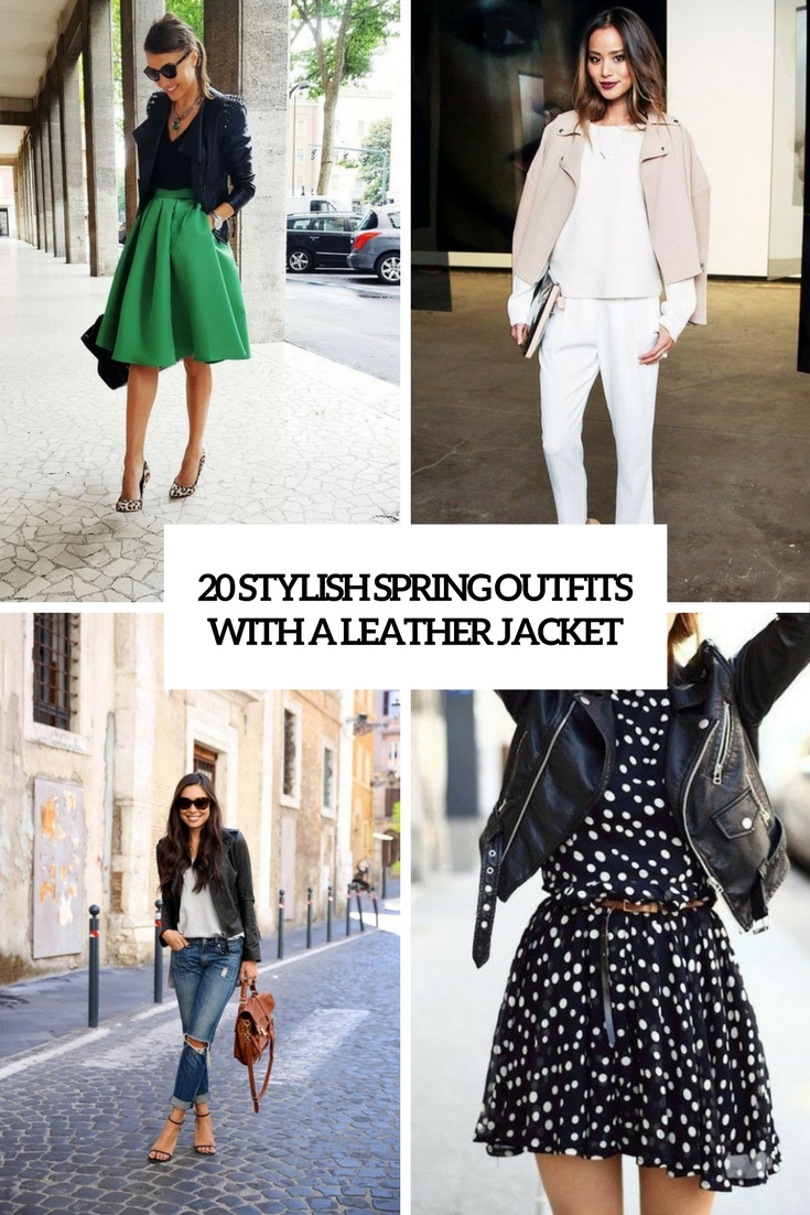stylish spring outfits with a leather jacket cover