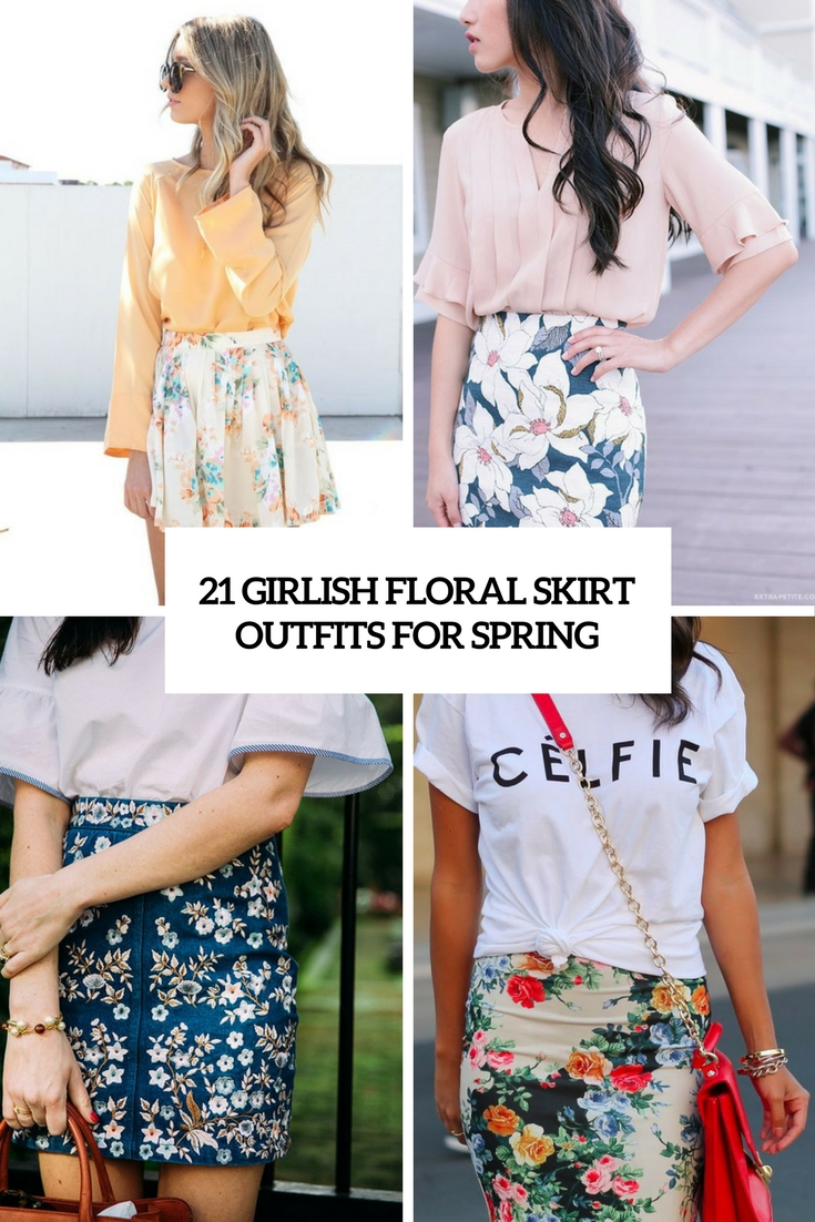21 Girlish Floral Skirt Outfits For Spring