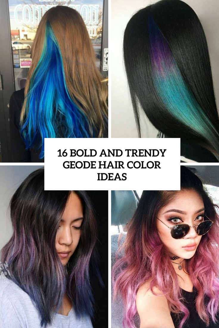 16 Bold And Trendy Geode Hair Color Ideas