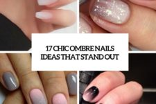 17 chic ombre nails ideas that stand out cover