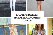 17 cute and girlish floral blazer outfits to rock cover