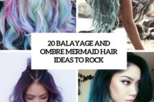 20 balayage and ombre mermaid hair ideas to rock cover
