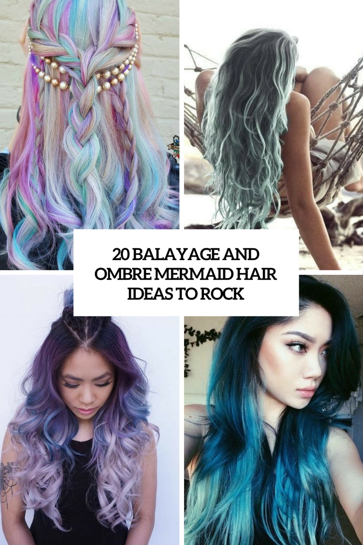 balayage and ombre mermaid hair ideas to rock cover