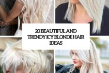 20 beautiful and trendy icy blonde hair ideas cover