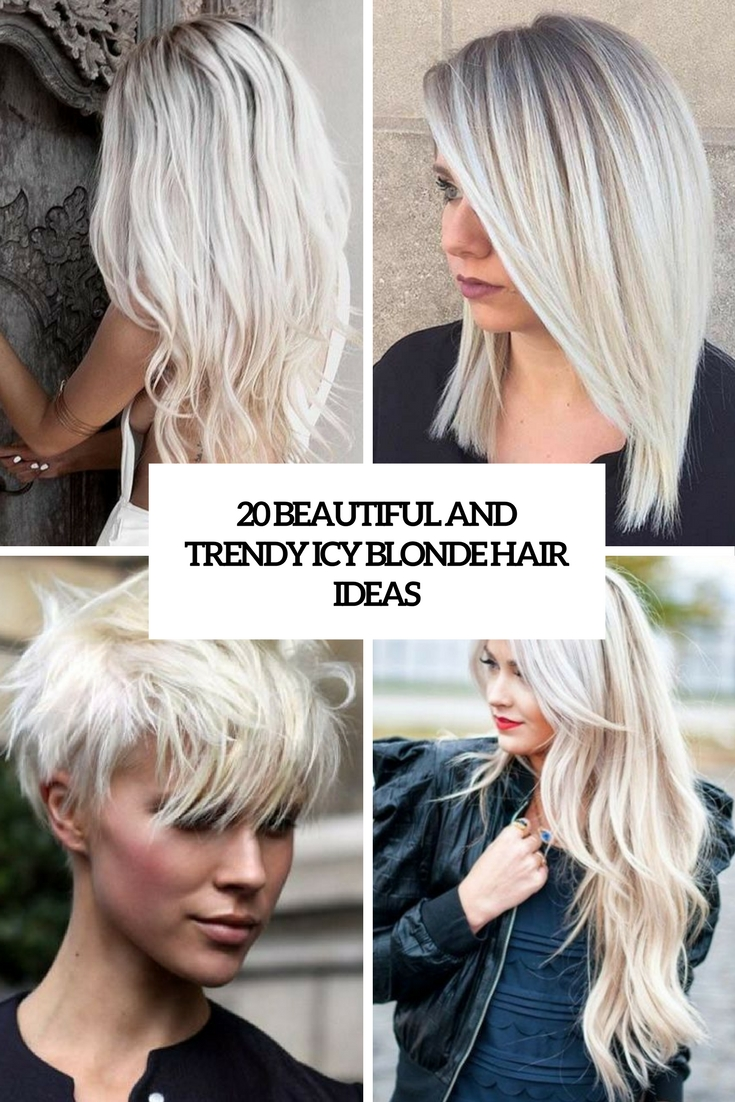 20 Beautiful And Trendy Icy Blonde Hair Ideas