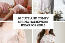 20 cute and comfy homewear ideas for girls cover