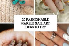 20 fashionable marble nail art ideas to try cover