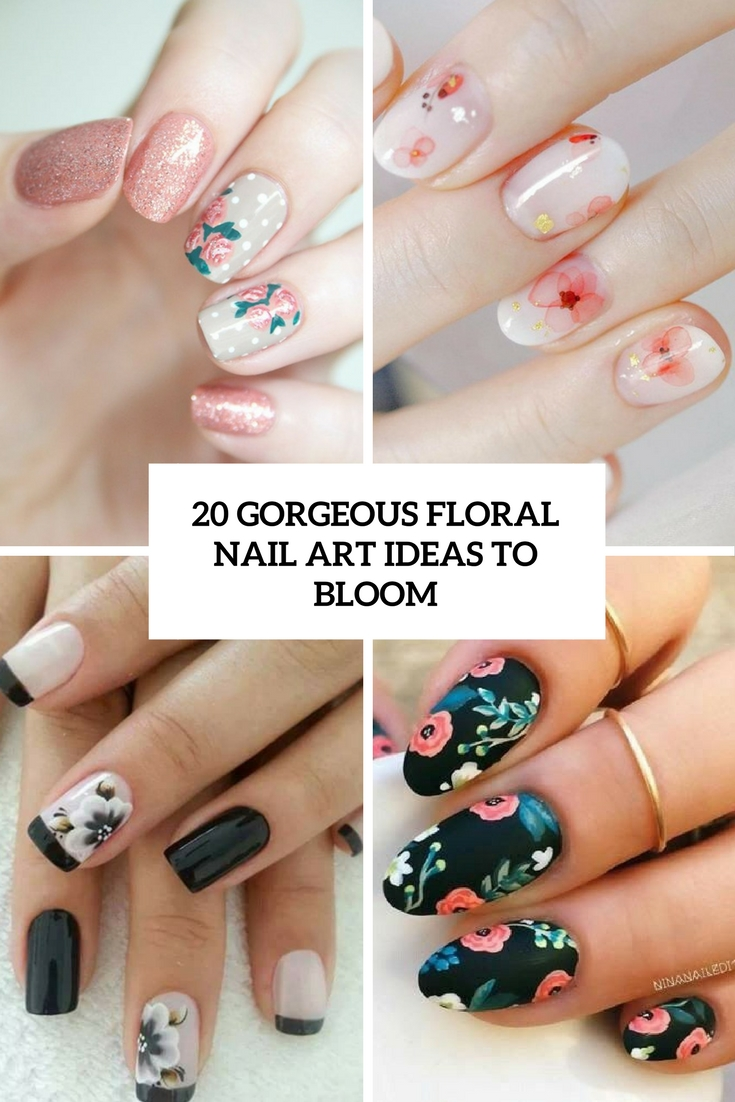 gorgeous floral nail art ideas to bloom cover - 20 Gorgeous Floral Nail Art Ideas To Bloom - Styleoholic