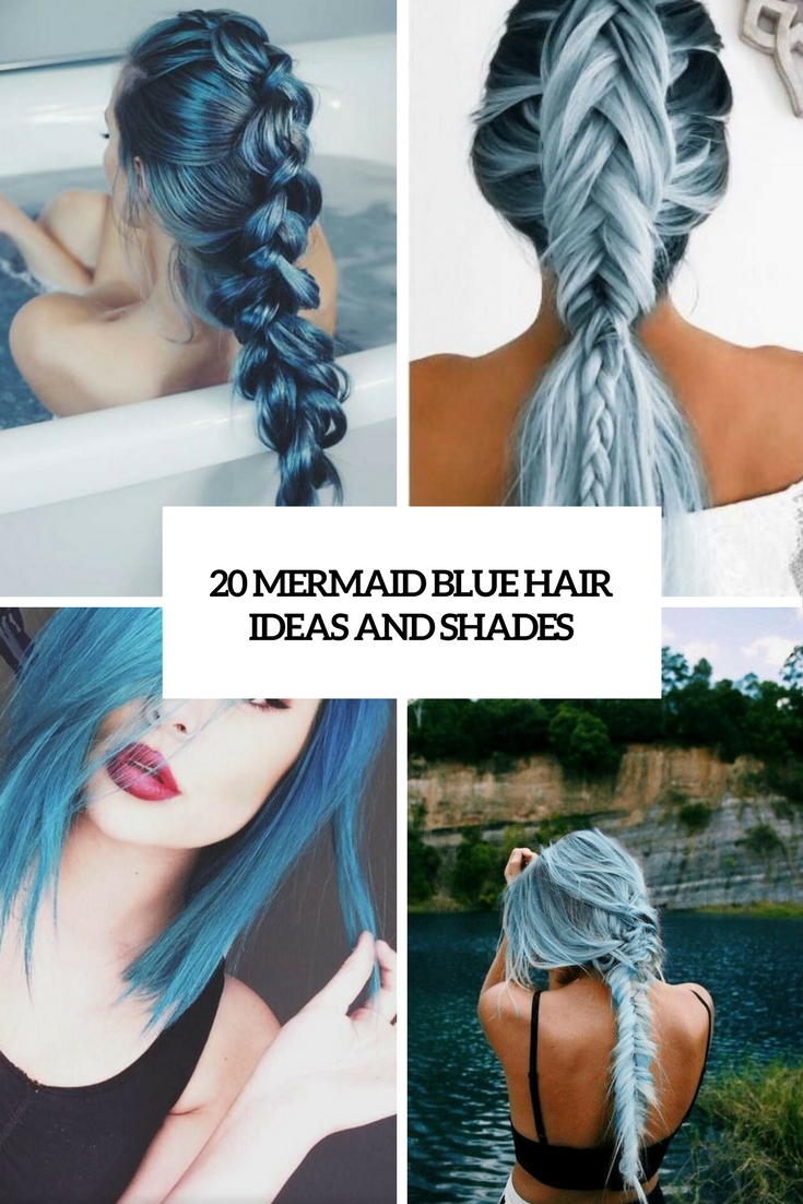 20 Mermaid Blue Hair Ideas And Shades