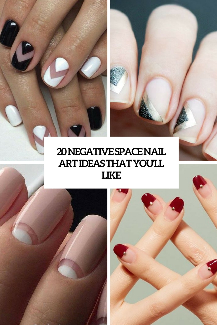 20 Negative Space Nail Art Ideas That You'll Like
