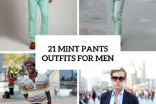 21 Awesome Mint Pants Outfits For Men