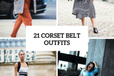 21 Women Outfits With A Corset Belt