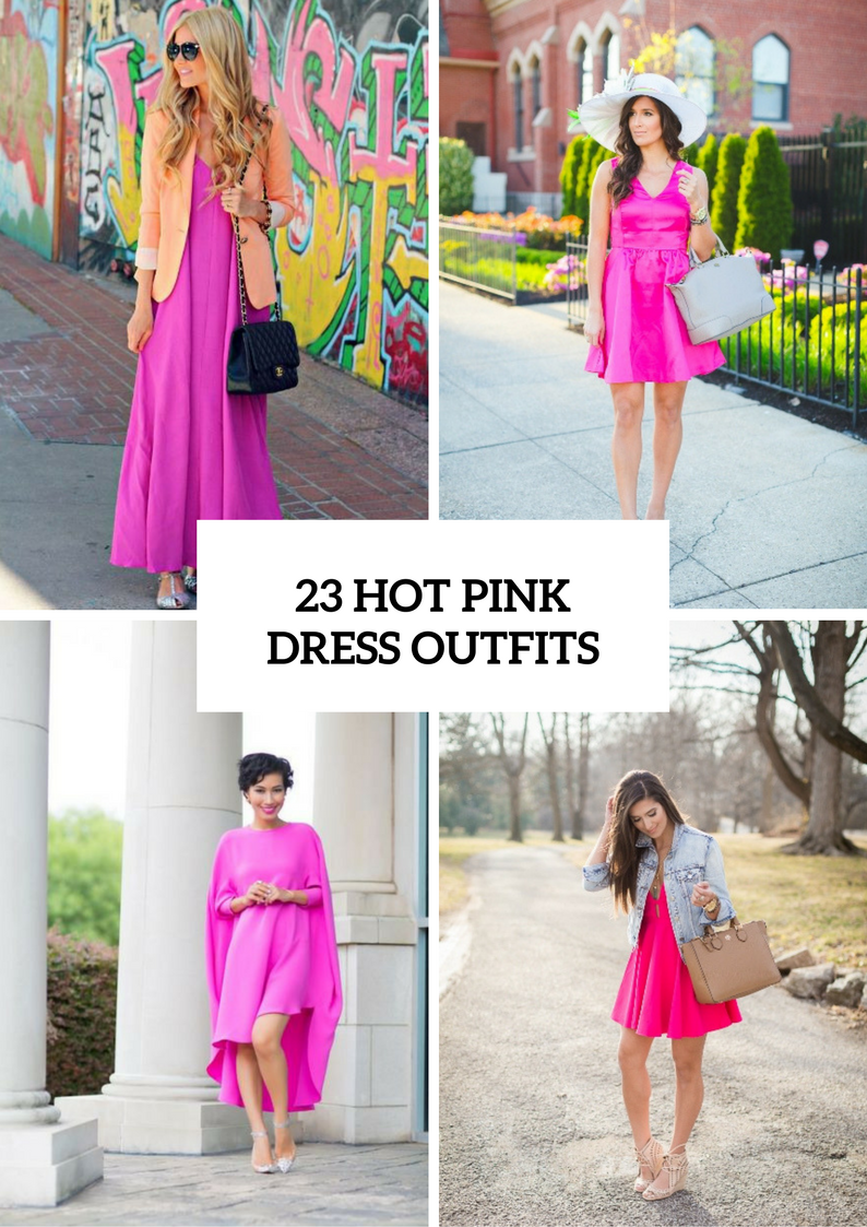 Hot Pink Dress Outfits For This Season