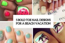 15 bold toe nail designs for a beahc vacation cover