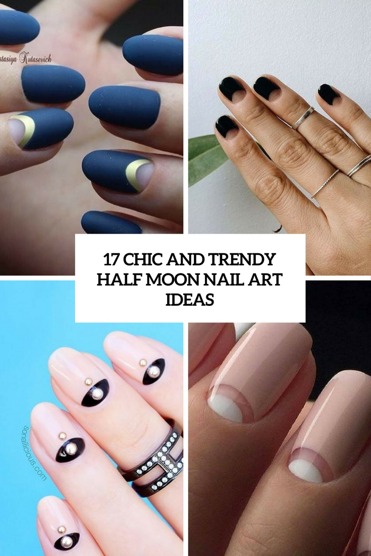 chic and trendy half moon nail art ideas cover - 17 Chic And Trendy Half Moon Nail Art Ideas - Styleoholic
