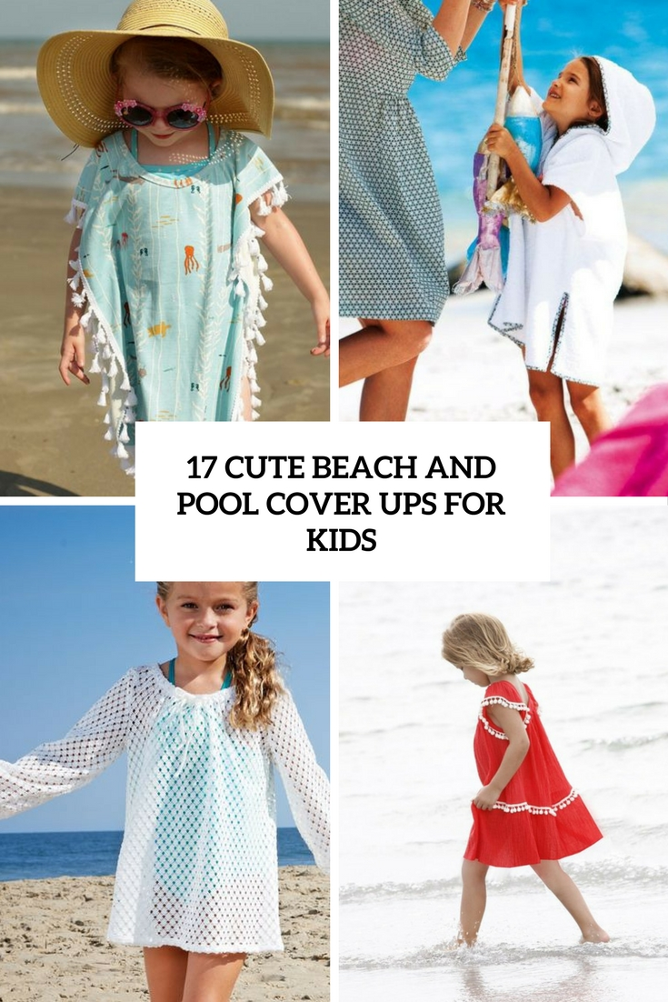 17 Cute Beach And Pool Cover Ups For Kids