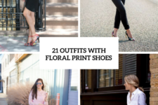21 Girlish Outfits With Floral Print Shoes