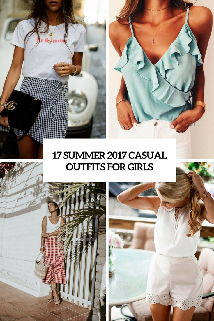 17 Summer 2017 Casual Outfits For Girls