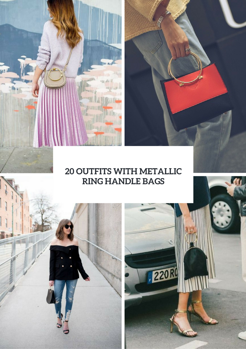 Beautiful Outfits With Metallic Ring Handle Bags