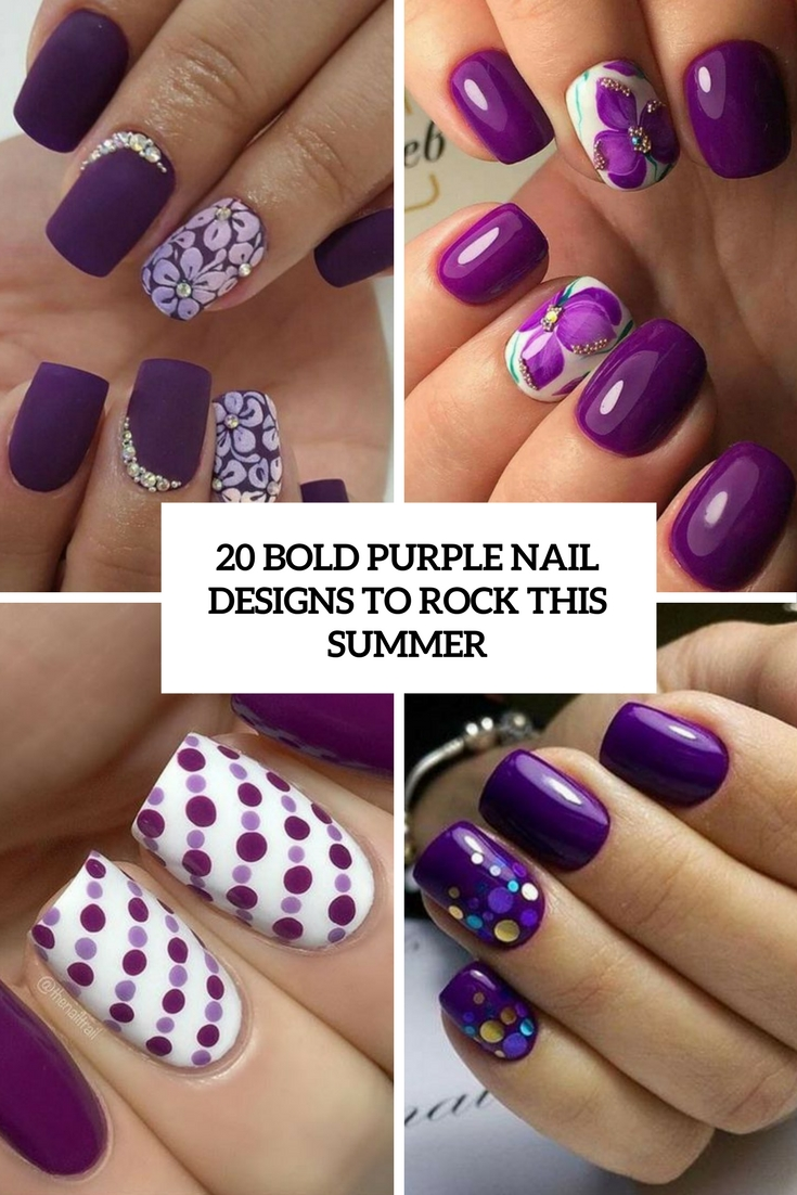 20 Bold Purple Nails Designs To Rock This Summer