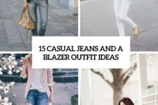15 casual jeans and a blazer outfit ideas cover