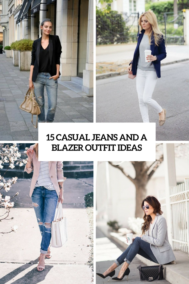 15 Casual Jeans And A Blazer Outfit Ideas