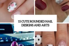 15 cute rounded nail designs and arts cover