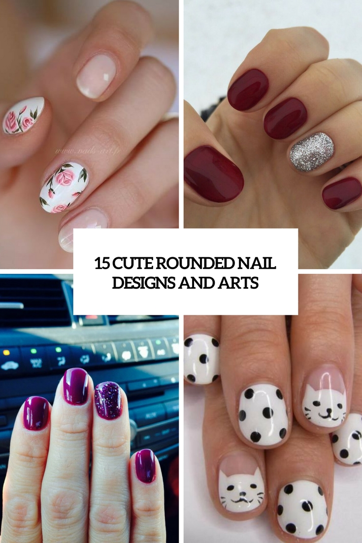 15 Cute Rounded Nail Designs And Arts - Styleoholic
