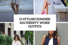 15 stylish summer maternity work outfits cover