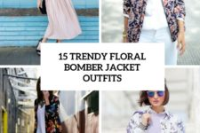 15 trendy floral bomber jacket outfits cover