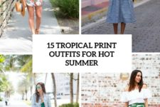15 tropical print outfits for hot summer cover