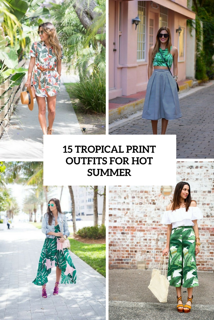 15 Tropical Print Outfits For Hot Summer
