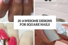 20 awesome designs for square nails cover