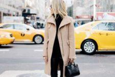13 black skinnies, a black turtleneck sweater, black heels and a camel coat