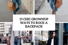 15 chic grownup ways to rock a backpack cover
