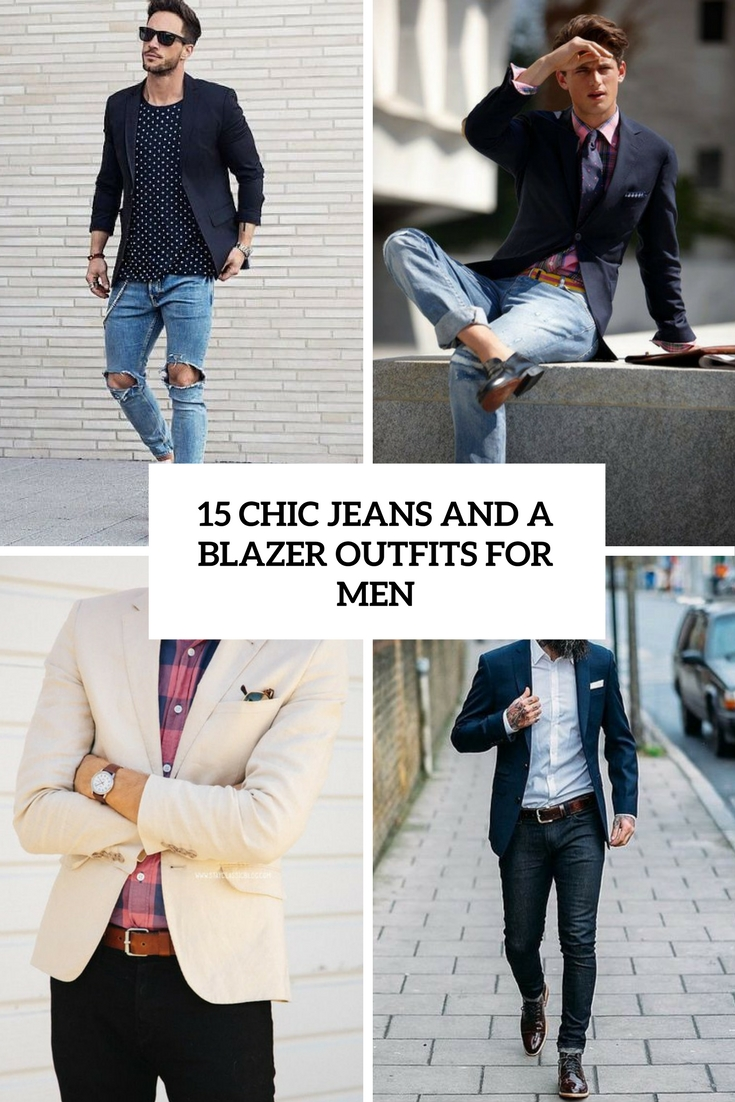 15 Chic Jeans And A Blazer Outfits For Men