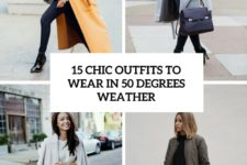 15 chic outfits to wear in 50 degrees weather cover
