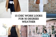 15 chic work looks for 50 degrees weather cover