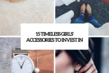 15 timeless girls' accssories to invest in cover