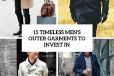 15 timeless men's outer garments to invest in cover