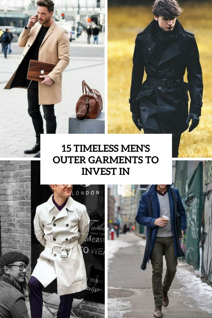 15 Timeless Men's Outer Garments To Invest In